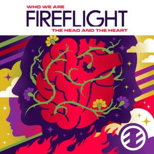 Fireflight - Who We Are: The Head and the Heart